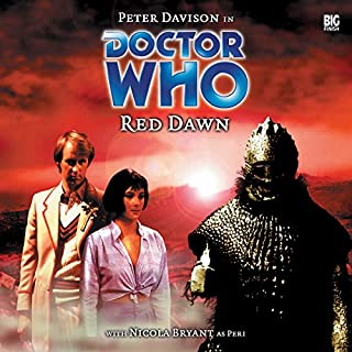 Doctor Who - Red Dawn                   By:                                                                                                                                 Justin Richards                               Narrated by:                                                                                                                                 Peter Davison,                                                                                        Nicola Bryant                      Length: 1 hr and 38 mins     Not rated yet     Overall 0.0