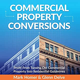 Commercial Property Conversions                   By:                                                                                                                                 Mark Homer,                                                                                        Glenn Delve                               Narrated by:                                                                                                                                 Peter Baker                      Length: 10 hrs and 15 mins     5 ratings     Overall 4.8