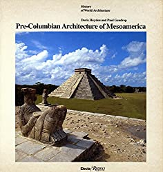 Pre-Columbian Architecture (History of World Architecture)