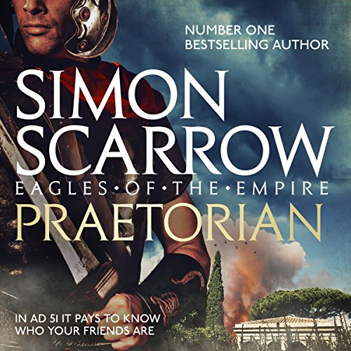 Praetorian     Eagles of the Empire, Book 11              By:                                                                                                                                 Simon Scarrow                               Narrated by:                                                                                                                                 Gareth Armstrong                      Length: 12 hrs and 16 mins     185 ratings     Overall 4.4