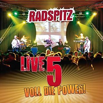 Radspitz Live, Vol. 5 (Voll die Power!)