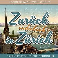 Zurück in Zürich Hörbuch