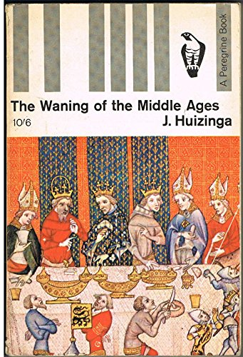 The Waning of the Middle Ages ... Translated by F. Hopman (Peregrine Books. no. Y55.)