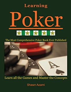 Learning Poker: Learn All the Games and Master the Concepts. (Beginner, Intermediate , and Advanced)