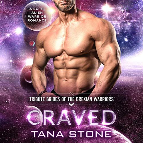 Craved: A Sci-Fi Alien Warrior Romance (Tribute Brides of the Drexian Warriors, Book 8)
