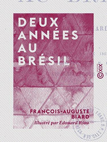 Deux années au Brésil (French Edition)