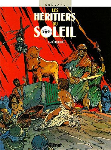 Les Héritiers du soleil - Tome 05 : Néphérouré