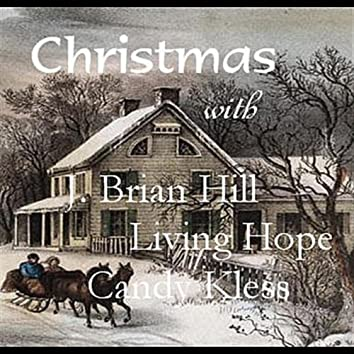 Christmas with J. Brian Hill, Living Hope & Candy Kless