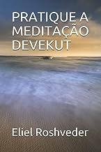 Pratique a Meditação Devekut: 39