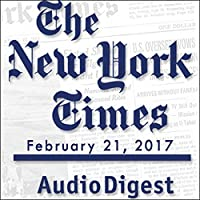 The New York Times Audio Digest, February 21, 2017's image