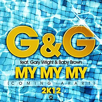 My My My (Comin Apart) 2K12 [feat. Gary Wright, Baby Brown]