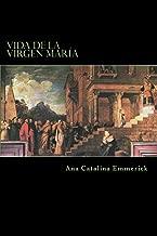 Vida de la Virgen María: Según las visiones de Ana Catalina Emmerick (Spanish Edition)