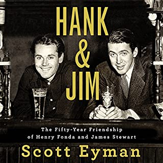 Hank and Jim     The Fifty-Year Friendship of Henry Fonda and James Stewart              By:                                                                                                                                 Scott Eyman                               Narrated by:                                                                                                                                 David Colacci                      Length: 12 hrs and 51 mins     89 ratings     Overall 4.3