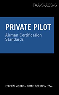 Private Pilot Airman Certification Standards - Airplane: FAA-S-ACS-6, for Airplane Single- and Multi-Engine Land and Sea