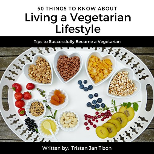 50 Things to Know About Living a Vegetarian Lifestyle cover art