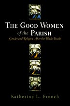The Good Women of the Parish: Gender and Religion After the Black Death (The Middle Ages Series)