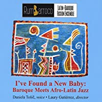 I've Found A New Baby: Baroque Meets Afro-Latin Jazz