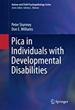 Pica in Individuals with Developmental Disabilities (Autism and Child Psychopathology Series Book 0)