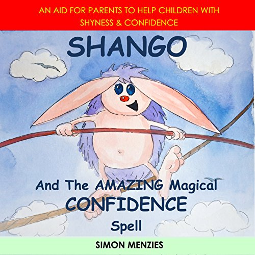 Shango and the Amazing Magical Confidence Spell audiobook cover art