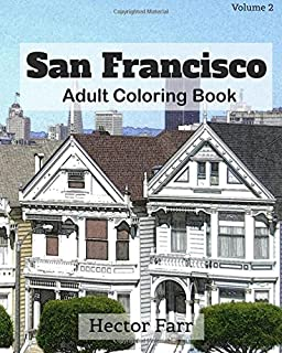 San Francisco: Adult Coloring Book, Volume 2: City Sketch Coloring Book