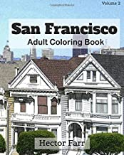 San Francisco : Adult Coloring Book Vol.2: City Sketch Coloring Book (Splendid Cities In the United States)