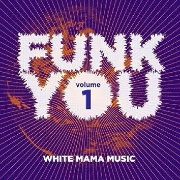 Funk You Volume Uno