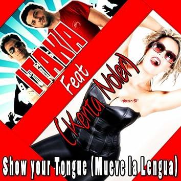 Show Your Tongue (Mueve la Lengua)