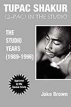 Tupac Shakur: 2Pac in the Studio (The Studio Years (1989 - 1996))
