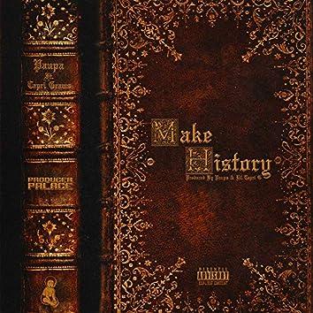 Make History (feat. Tapri Grams)