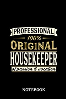 Professional Original Housekeeper Notebook of Passion and Vocation: 6x9 inches - 110 lined pages - Perfect Office Job Util...