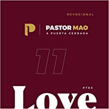 Devocional a Puerta Cerrada, Love 11