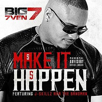 Make It Happen (feat. J Skillz da Bandman)