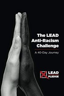 The LEAD Anti-Racism Challenge: A 40-Day Journey