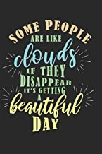 Some people are like clouds, if they disappear it's getting a beautiful day: Calendar, weekly planner, diary, notebook, book 105 pages in softcover. ... tasks that you want to take down and not forg