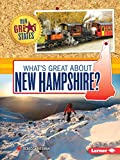 What s Great about New Hampshire? (Our Great States)