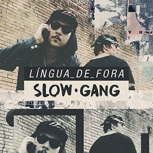 Slow Gang