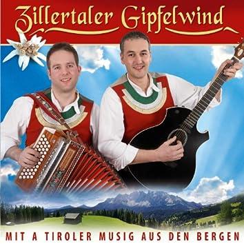 Mit a Tiroler Musig aus den Bergen