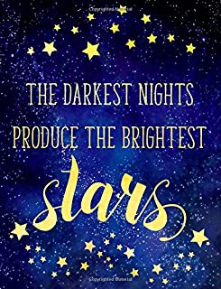 Big Fat Journal Notebook The Darkest Nights Produce The Brightest Stars: 300 Plus Lined and Numbered Pages With Index Pages In Large 8.5 by 11 Size, ... Doodling (Big Fat Lined Journal) (Volume 28)