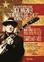 Dick Wagner Remember the Child - Memorial [DVD]