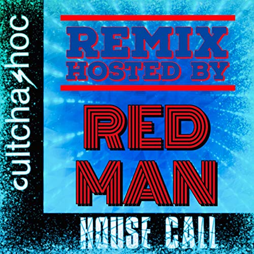 House Call (Remix) [Hosted by Redman] [feat. Redman & Beretta 9] [Explicit]