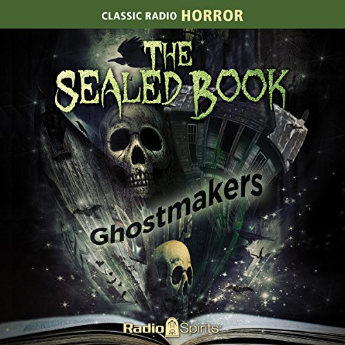 The Sealed Book: Ghostmakers                   By:                                                                                                                                 Robert Arthur Jr.,                                                                                        David Kogan                               Narrated by:                                                                                                                                 Michael Fitzmaurice,                                                                                        Phillip Clarke,                                                                                        Bryna Raeburn                      Length: 7 hrs and 50 mins     9 ratings     Overall 4.3