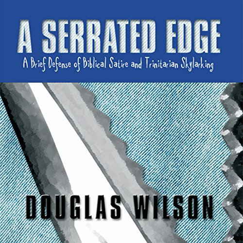 A Serrated Edge: A Brief Defense of Biblical Satire and Trinitarian Skylarking audiobook cover art