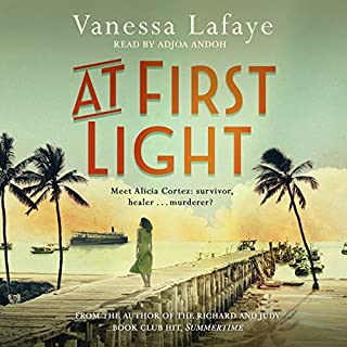 At First Light                   By:                                                                                                                                 Vanessa Lafaye                               Narrated by:                                                                                                                                 Adjoa Andoh                      Length: 10 hrs and 34 mins     28 ratings     Overall 4.5