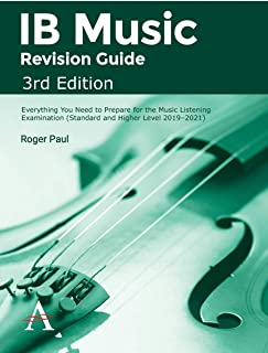 IB Music Revision Guide, 3rd Edition: Everything you need to prepare for the Music Listening Examination (Standard and Hig...