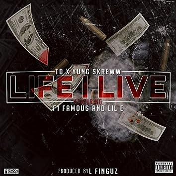 Life I Live (feat. F1 Famous & Lil E)
