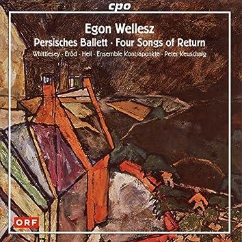 Wellesz: Persisches Ballett & 4 Songs of Return
