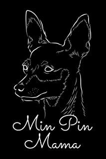 Journal: Womens Min Pin Mama Dog Owner Miniature Pinscher Minpin Breed Dogs Black Lined Notebook Writing Diary - 120 Pages...