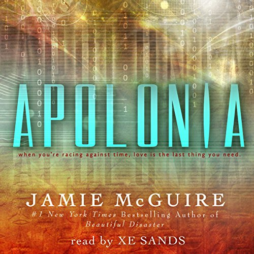 Apolonia                   Written by:                                                                                                                                 Jamie McGuire                               Narrated by:                                                                                                                                 Xe Sands                      Length: 7 hrs and 33 mins     Not rated yet     Overall 0.0