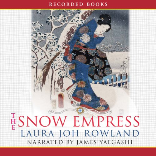 The Snow Empress Audiobook By Laura Joh Rowland cover art
