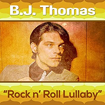 Bj Thomas - Rock n' Roll Lullaby (Re-Recorded)